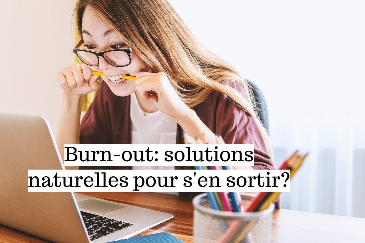 Burn-out: les solutions naturelles pour s'en sortir?
